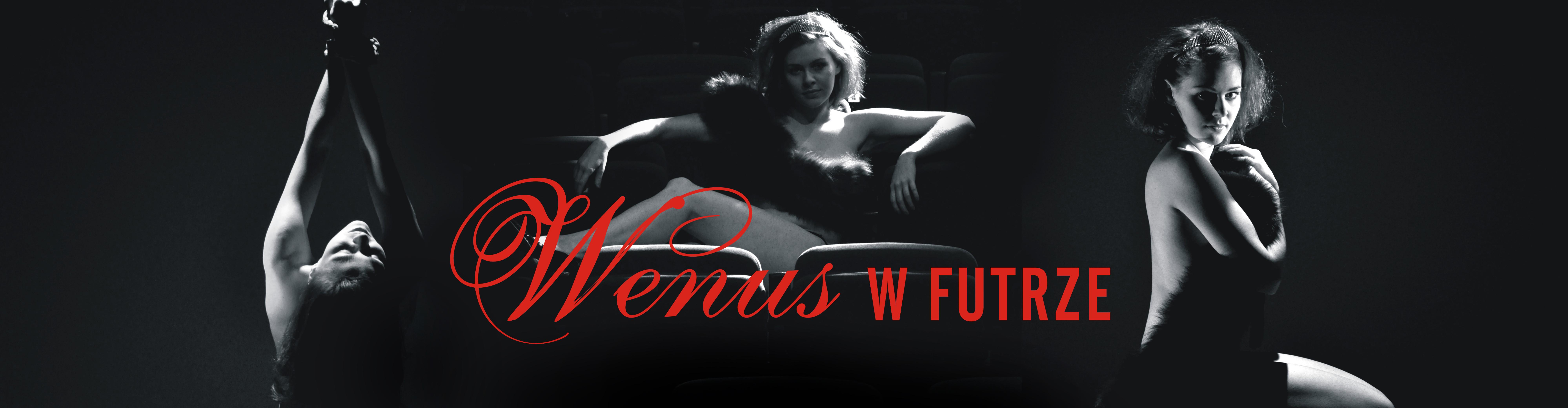 """Zapraszmy na """"Wenus w futrze"""""""