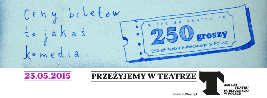 Bilet do Teatru za 250 groszy!
