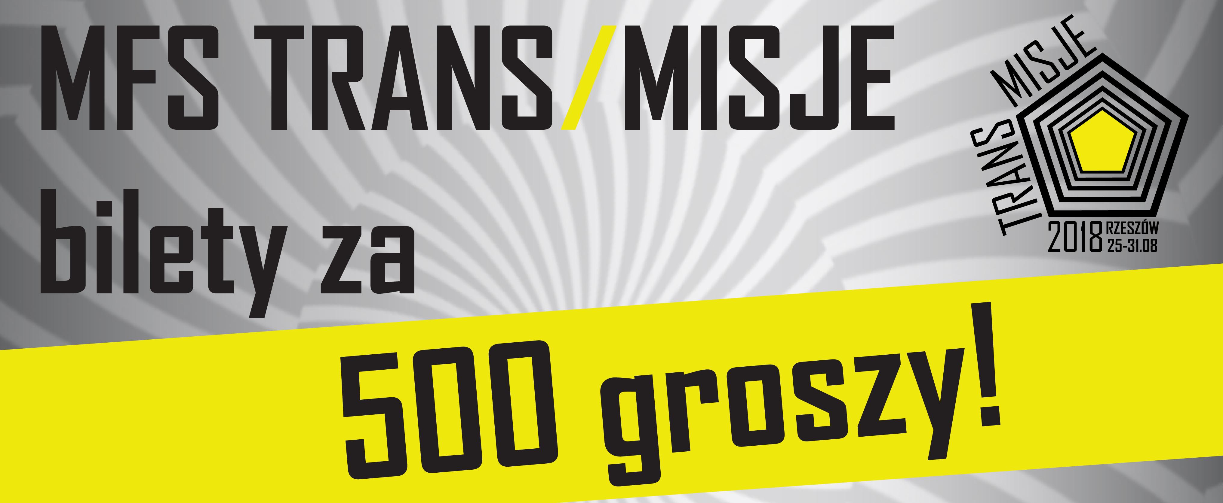 Bilety na MFS TRANS/MISJE w cenie 500 groszy!
