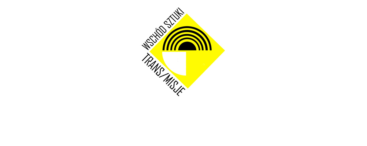 Międzynarodowy Festiwal TRANS/MISJE – WSCHÓD SZTUKI już 22-25 sierpnia!